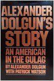 Alexander Dolgun's story: An American in the Gulag by Alexander Dolgun, http://www.amazon.com/dp/0394494970/ref=cm_sw_r_pi_dp_RTQFtb0E3DPFX