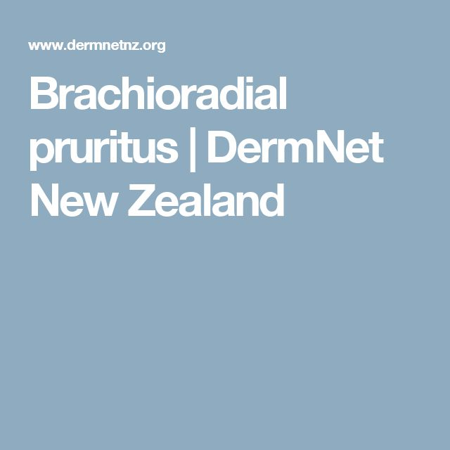 Brachioradial Pruritus Intensely Itchy Arms Page 2 - induced