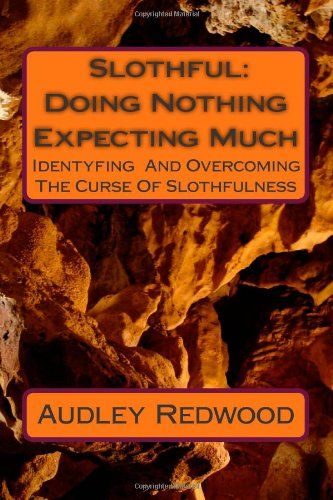 The 19 best 1 cassa blanca images on pinterest first ladies the slothful doing nothing expecting much identifying and overcoming the curse of the slothful by fandeluxe Images