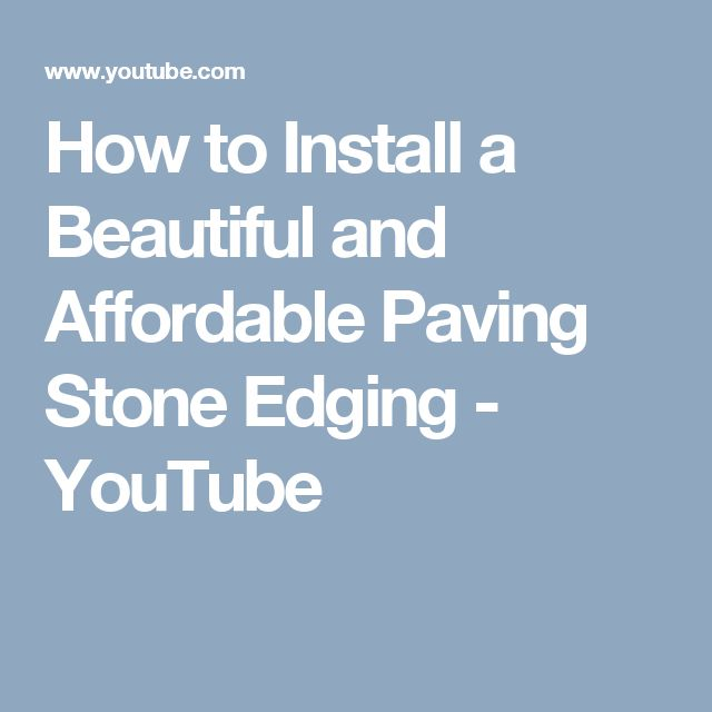 How to Install a Beautiful and Affordable Paving Stone Edging - YouTube