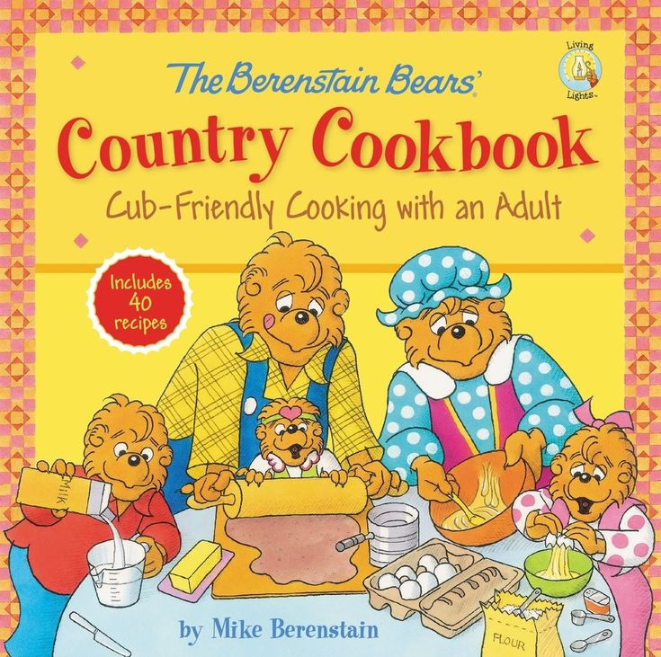 The Berenstain Bears Country Cookbook Cub Friendly Cooking With An Adult Living Lights By Mike