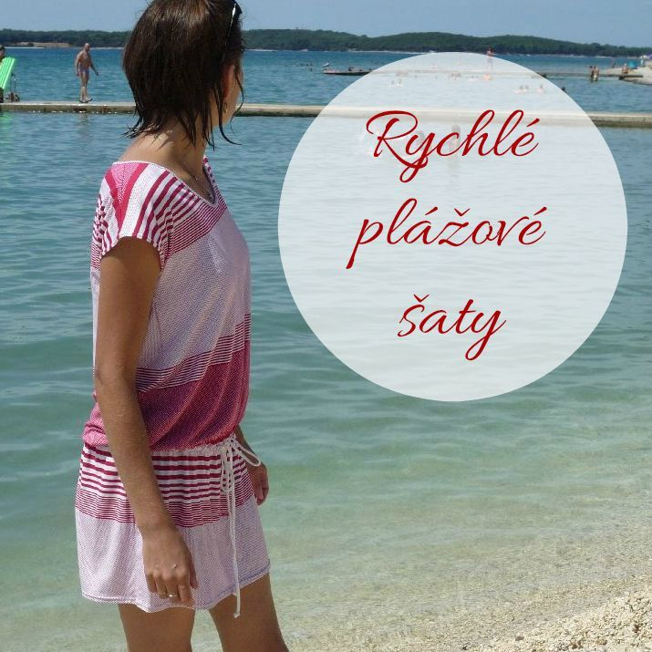 Rychlé a praktické plážové šaty.