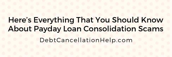 Payday Loan Consolidation Scams Debt Settlement Lower Your