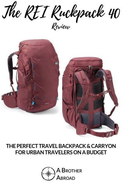 The REI Ruckpack 40  The perfect travel backpack and carry on for urban  travelers on a budget  bd9b303280081