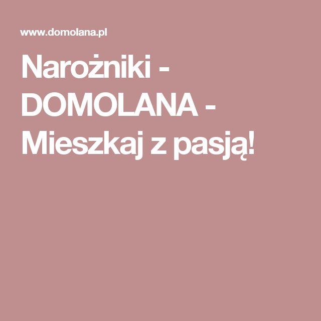 Narożniki - DOMOLANA - Mieszkaj z pasją!
