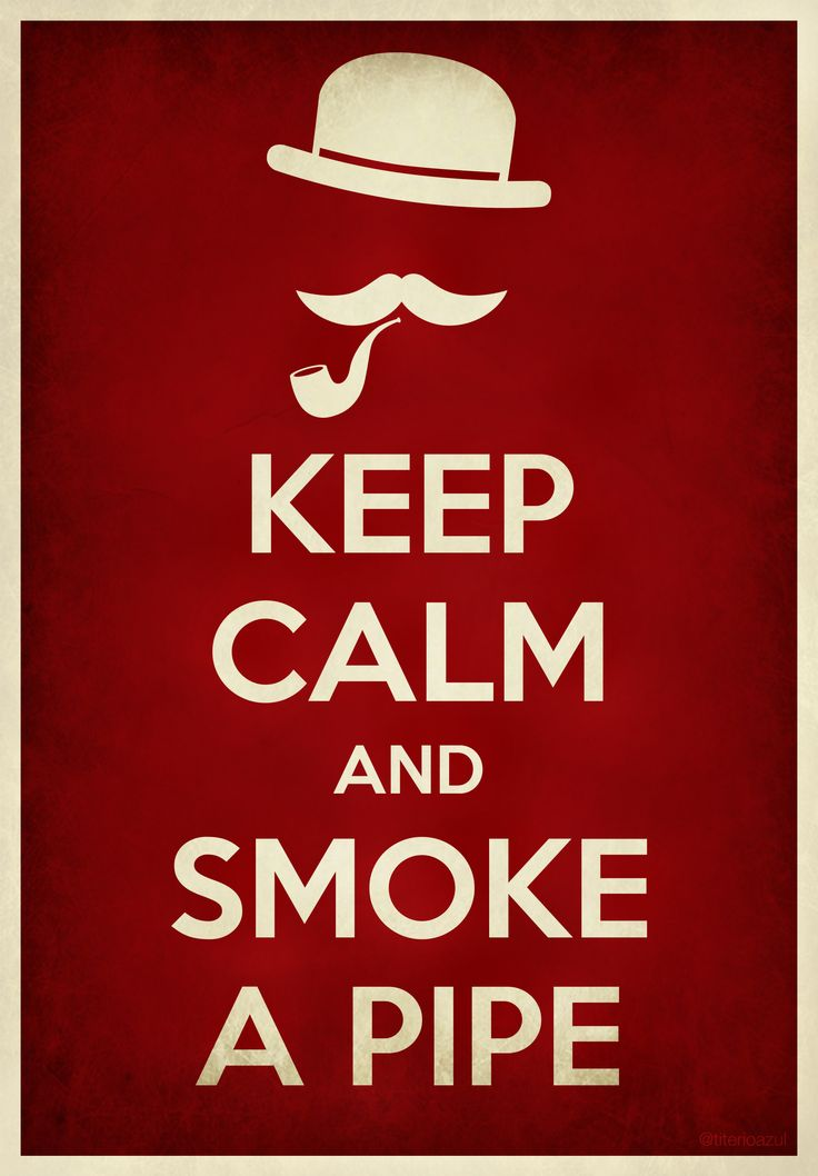 Keep Calm & Smoke a Pipe | #Poster #Design #Pipe #GraphicDesign