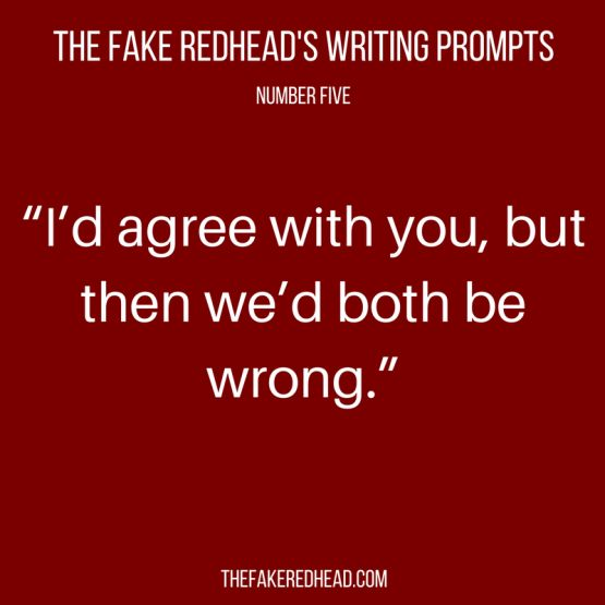 A complete library of the original writing prompts written byThe Fake Redhead Inspired? Click on a prompt, and leave a comment! Written yourself into a corner and need advice? Check out theWritin…