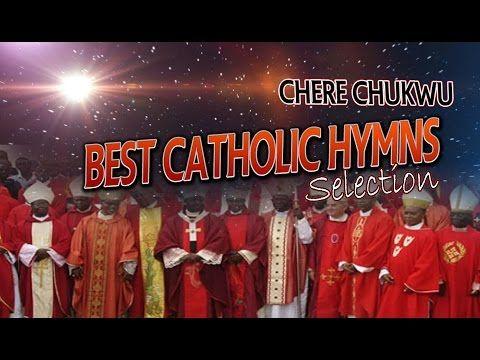 Best Catholic Hymns Selection - Chere Chukwu - Latest 2016