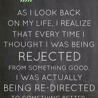 Reposting @happinesz2: As I look back on my life, I realize that every time I was being rejected from something good, I was actually being re-directed to something better. #betterchoices #betterdirection #betterlife #happiness #happinesz
