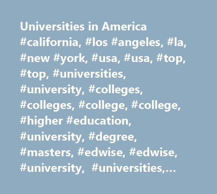 Universities in America #california, #los #angeles, #la, #new #york, #usa, #usa, #top, #top, #universities, #university, #colleges, #colleges, #college, #college, #higher #education, #university, #degree, #masters, #edwise, #edwise, #university, #universities, #america, #usa, #us, #us, #university #in #the #usa, #american #universities, #universities #in #america, #united #states #of #america, #united #states #university, #top #universty #usa, #universities #in #us, #colleges #in #usa, #usa…