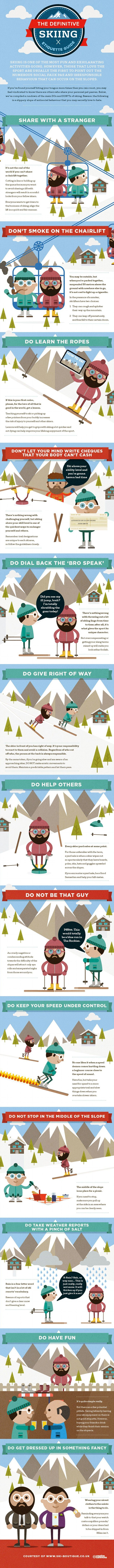 The Do's and Don'ts of Skiing & Snowboarding Etiquette. SkiBoutique, a luxury vacation company located in the Alps, just released a rather hilarious info-graphic on skiing etiquette.