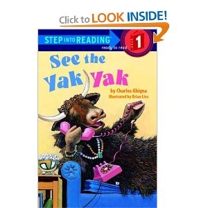See the Yak Yak (Step-Into-Reading, Step 1)Comics Book, Yak Step Into Reading, Yak Yak, Languages Art, Children Author, Homophones Book, Children Book, Reading Activities, Charles Ghigna