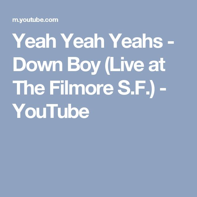 Yeah Yeah Yeahs - Down Boy (Live at The Filmore S.F.) - YouTube