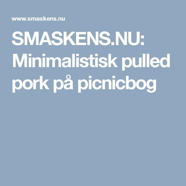 SMASKENS.NU: Minimalistisk pulled pork på picnicbog