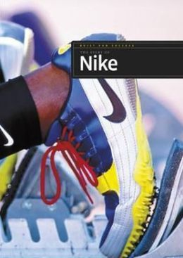 Read the story behind Nike's success.  Other in the series include Coca Cola, MIcrosoft, Apple and McDonalds.