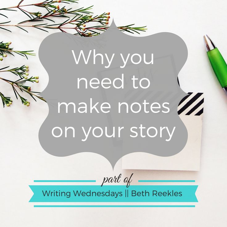 Writing Wednesdays: Why you need to make notes on your story