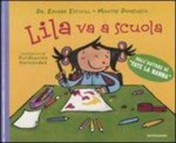 Lila va a scuola - Eduard Estivill & Montse Domenech - Mondadori (2009)