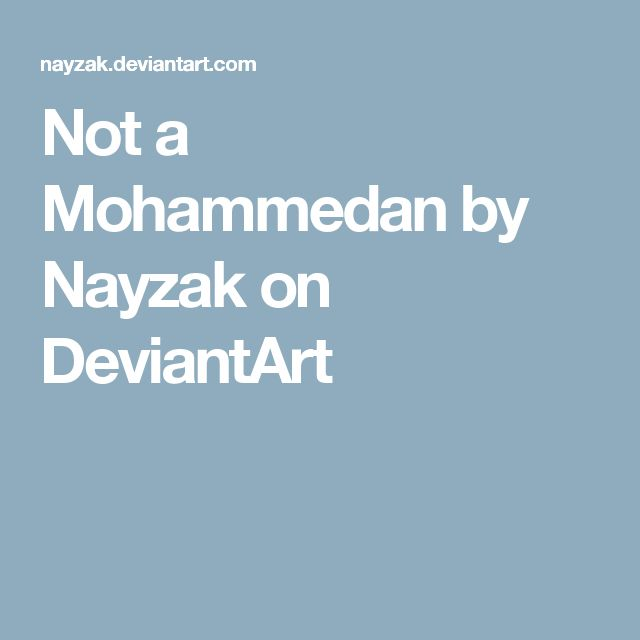 Not a Mohammedan by Nayzak on DeviantArt