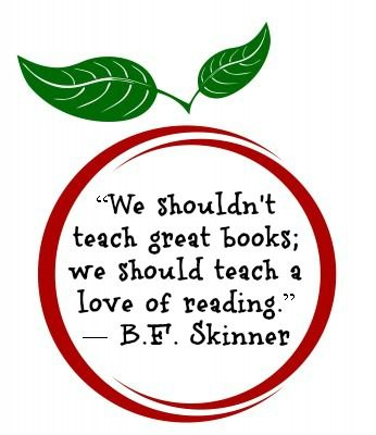 "Tuesday Fun Quote:  ""We shouldnt teach great books; we should teach a love of reading."" ― B.F. Skinner"