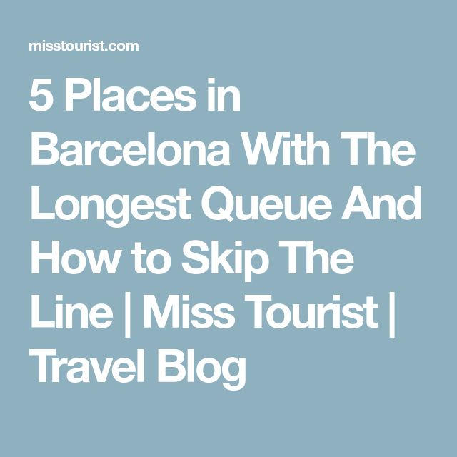 Here are some genius tricks on avoiding the lines to the most crowded places in Barcelona Dont avoid the place avoid the line! Happy vacations!