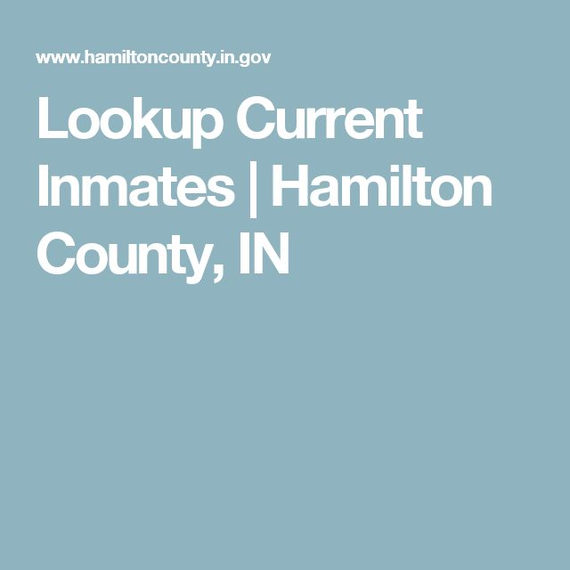 Lookup Current Inmates | Hamilton County, IN