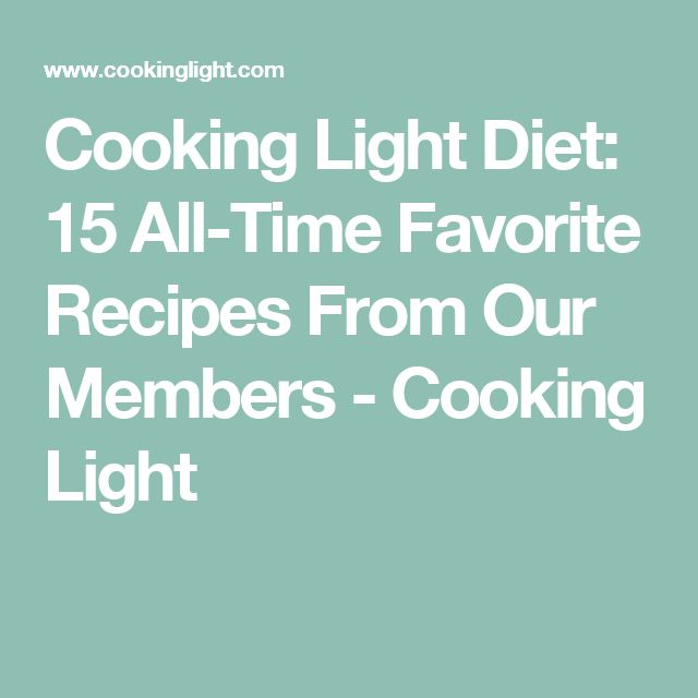 Cooking Light Diet: 15 All-Time Favorite Recipes From Our Members - Cooking Light