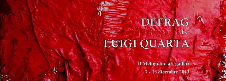 LUIGI QUARTA – DEFRAG – mostra personale alla galleria Il Melograno  – Livorno – (07/12 – 13/12)
