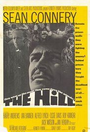 Film The Hill Sean Connery. In a North African military prison during World War II, five new prisoners struggle to survive in the face of brutal punishment and sadistic guards.