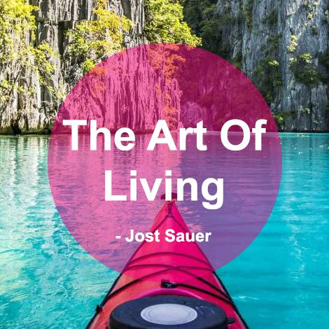 What is The Art Of Living? by Jost Sauer