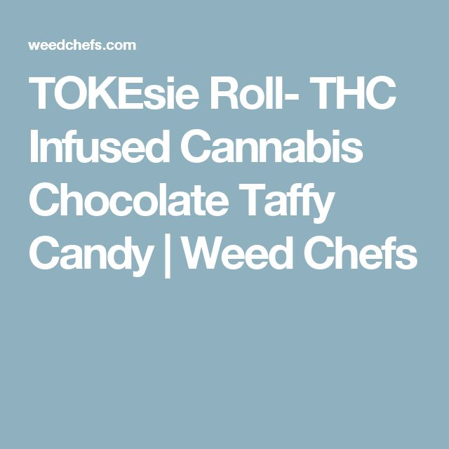 TOKEsie Roll- THC Infused Cannabis Chocolate Taffy Candy | Weed Chefs