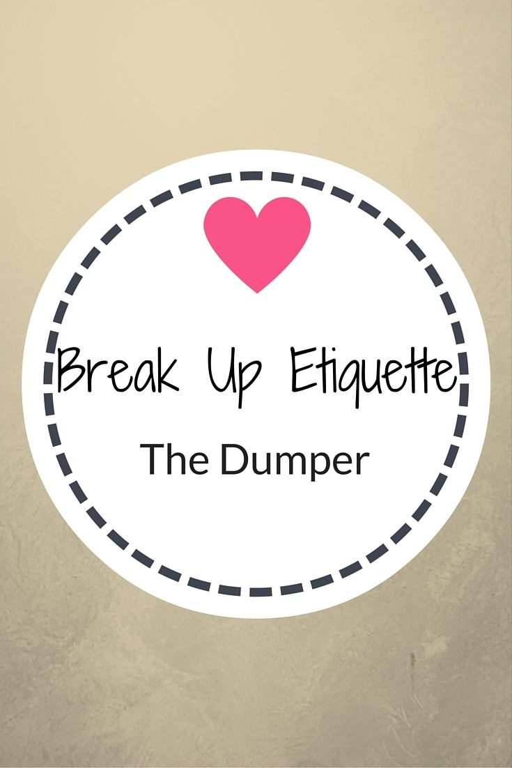 Break Up Etiquette - Dumper http://www.confessionsofasinglemum.co.uk/break-up-etiquette-dumper/?utm_campaign=coschedule&utm_source=pinterest&utm_medium=Confessions%20Of%20A%20Single%20Mum&utm_content=Break%20Up%20Etiquette%20-%20Dumper