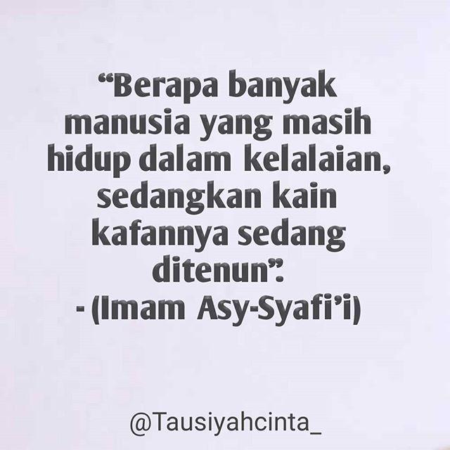 Berapa banyak manusia yang masih hidup dalam kelalaian sedangkan kain kafannya sedang ditenun. - (Imam Asy-Syafi'i) . Follow @hijrahsquad.id Follow @hijrahsquad.id . . http://ift.tt/2f12zSN