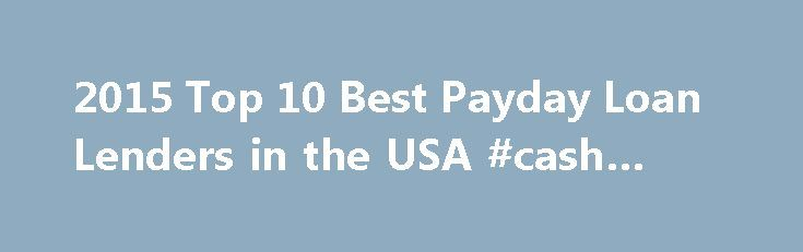 2015 Top 10 Best Payday Loan Lenders in the USA #cash #loan http://loan-credit.remmont.com/2015-top-10-best-payday-loan-lenders-in-the-usa-cash-loan/  #payday loans direct lenders # Page not found Copyright 2015 Top10PaydayLenders.com. All Rights Reserved. ** The operator of this site is not a direct lender. Not all of our lending partners loan $10,000 at any one time. Depending on your state, credit rating and other underwriting factors you may or may not qualify for a […]