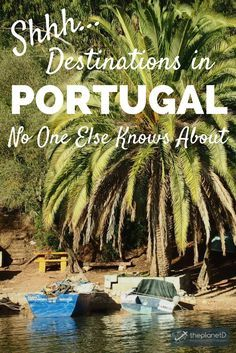 Tips for getting off the beaten path in Portugal including destinations with pristine beaches, quiet fishing villages, scenic waterfalls, and hidden islands. Discover a side to Portugal no ones else knows about! Travel in Europe.   Blog by The Planet D