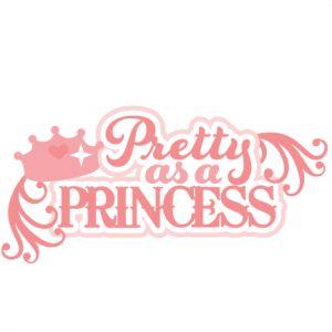 Pretty As A Princess SVG scrapbook title princess svg files princess svg cuts cute svgs