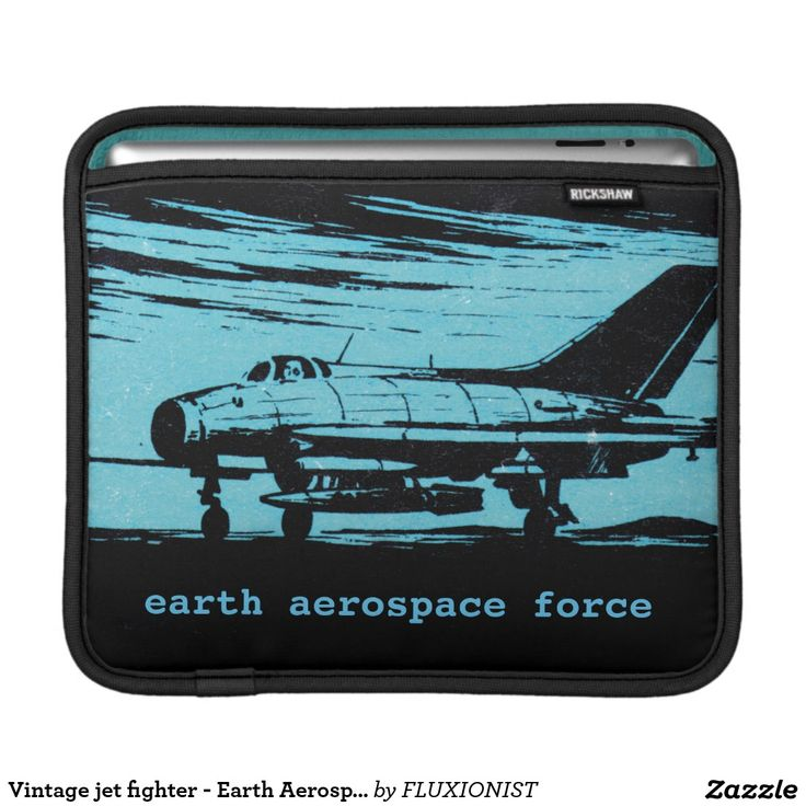 """Earth Aerospace Force: Jet"" Sleeve For iPads - $47.00 Made by Rickshaw Bagworks / Design: Fluxionist"