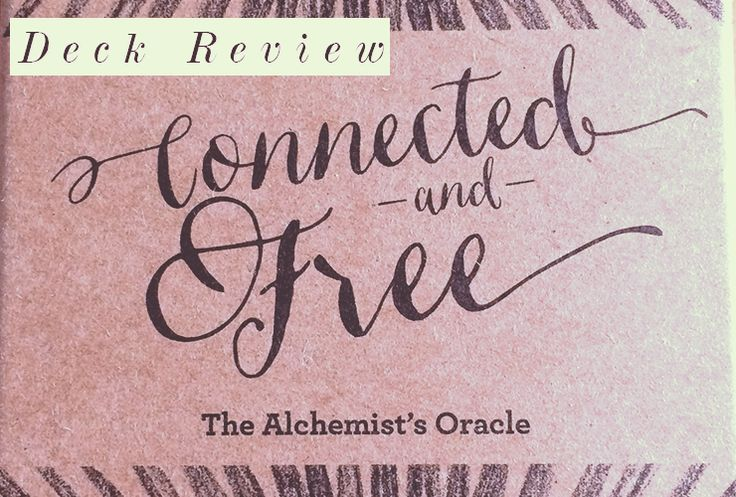Connected and Free: The Alchemist's Oracle {Deck Review} <-- Want.