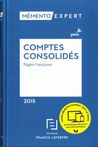 Comptes consolidés. Règles françaises<br /> édition 2015