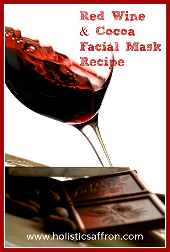 Red Wine/Chocolate Facial Mask Recipe pin. I will probably have extra ingredients after I make this that will need to be eaten so they don't go bad. Just saying...