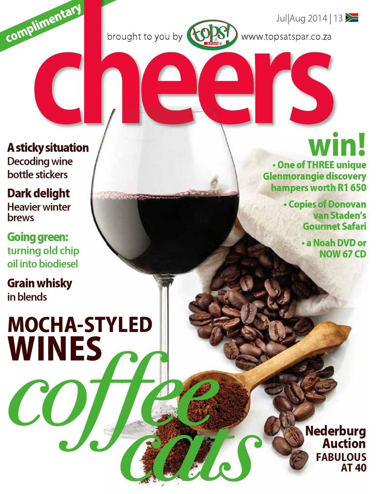 Cheers - July/August 2014 (Vol.13) SEE PAGE 13!  Coffee, Mocha-styled wines and Grain Whisky. A definite Winter warm up!