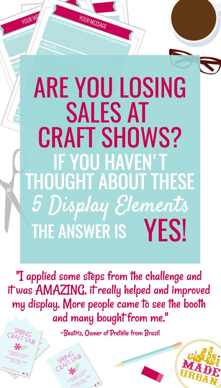 Tips and worksheets to help you create a craft show display that makes you more sales. Join the free 5 day challenge