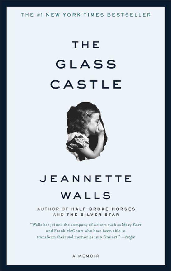 The Glass Castle: A Memoir by Jeannette Walls One of my favorite