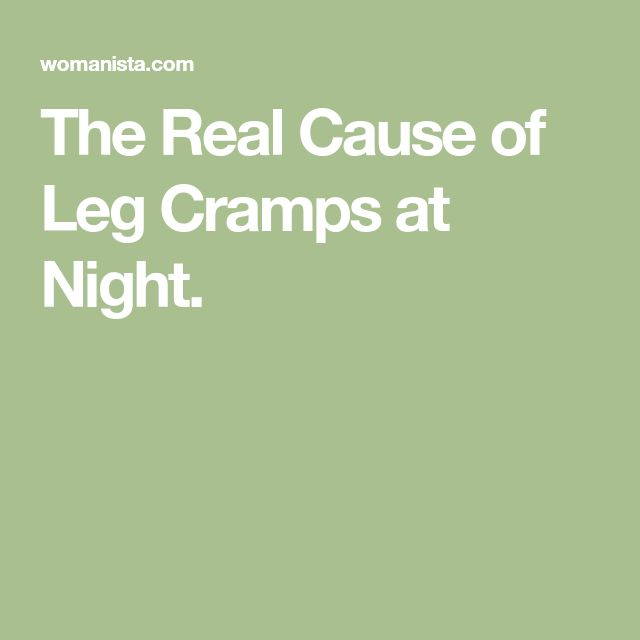 The Real Cause of Leg Cramps at Night.