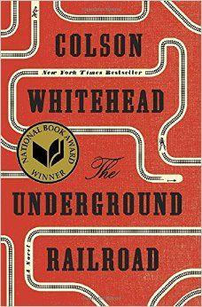 Amazon.com: The Underground Railroad (National Book Award Winner) (Oprah's Book Club): A Novel RECOMMENDED BY THE WOMAN SITTING NEXT TO ME ON THE PLANE