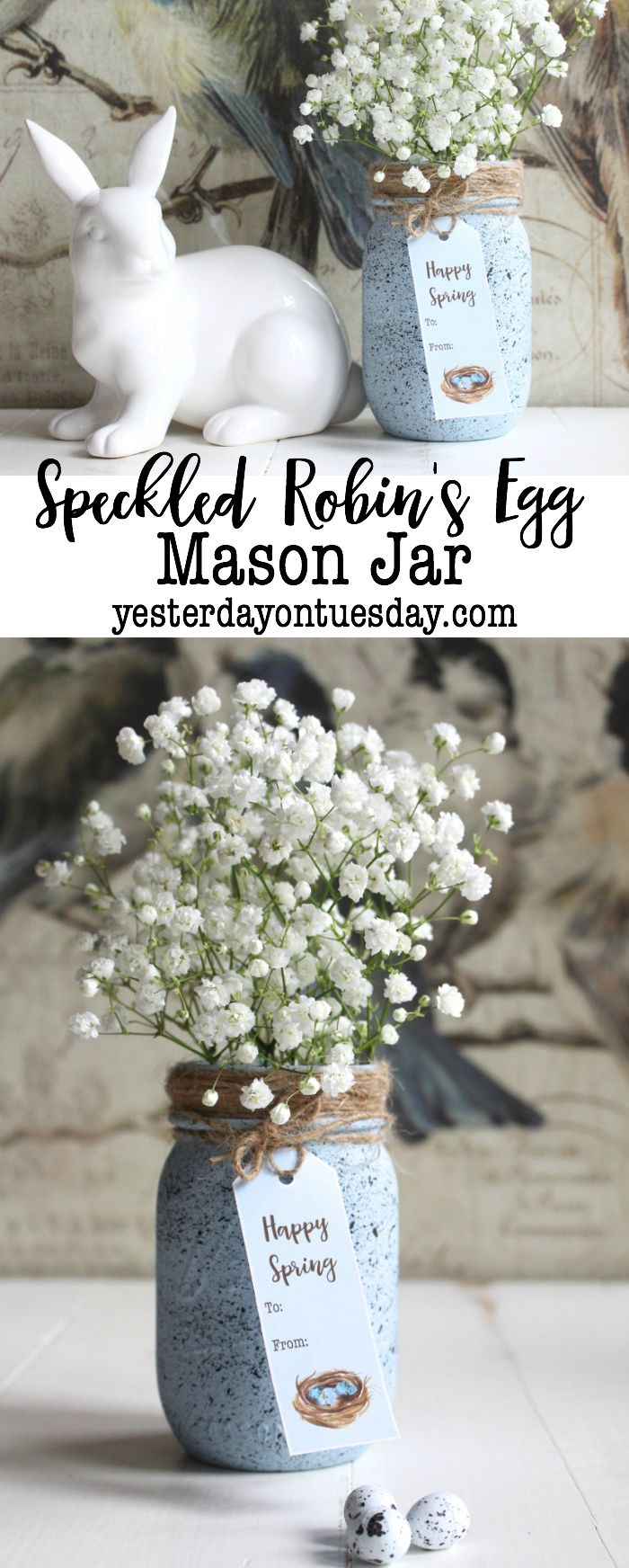 Speckled Robin's Egg Mason Jar and Printable Tags: How to create a faux robin's egg finish on a mason jar. Lovely decor for spring and Easter. mason jar | easter | spring | robin's egg | vase | decor | printables | gift