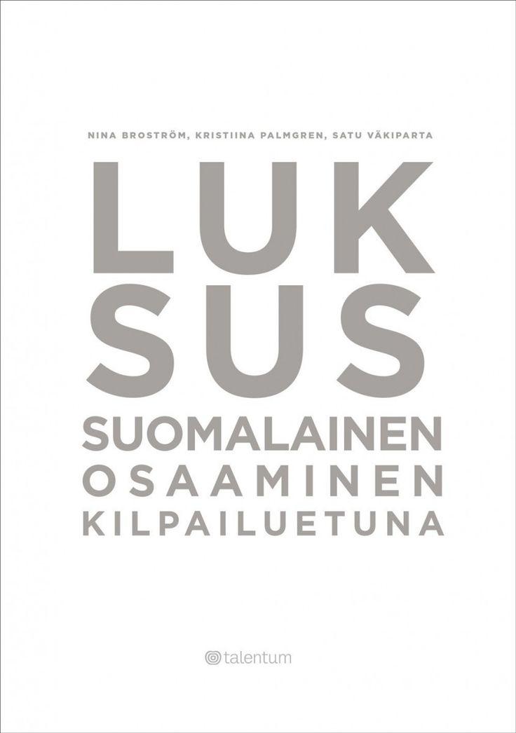 Luksus : suomalainen osaaminen kilpailuetuna