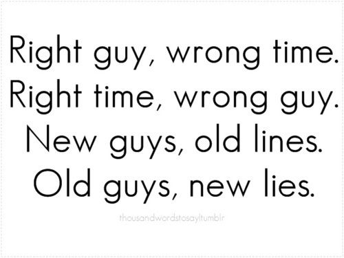 The Right guy quotes | right guy wrong time