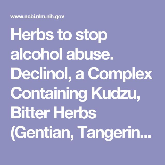 Herbs to stop alcohol abuse.  Declinol, a Complex Containing Kudzu, Bitter Herbs (Gentian, Tangerine Peel) and Bupleurum, Significantly Reduced Alcohol Use Disorders Identification Test (AUDIT) Scores in Moderate to Heavy Drinkers: A Pilot Study