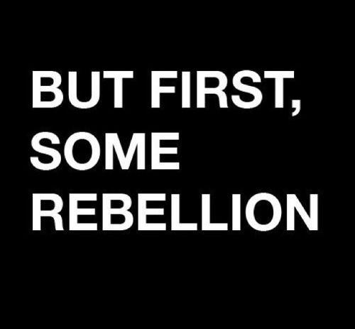 Pero primero, alguna rebelión