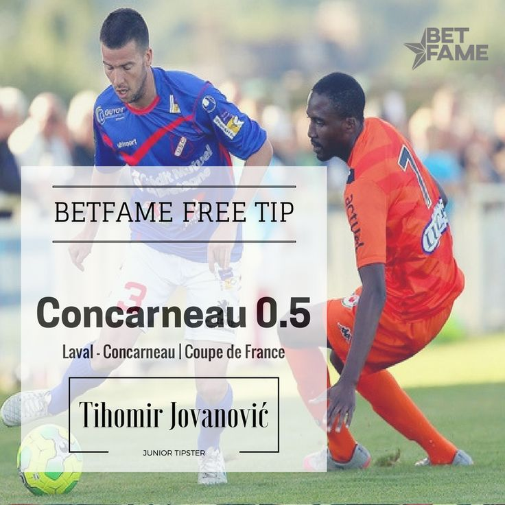BetFame free soccer tips, contributed by Tihomir Jovanović. . Laval - Concarneau, Concarneau +0.5 at odds 1.70.
